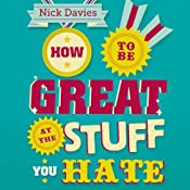 How to Be Great at the Stuff You Hate: The Straight Talking Guide to Persuading, Networking and Selling | [Nick Davies]