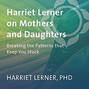 Harriet Lerner on Mothers and Daughters Speech