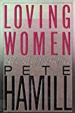 Loving Women (0394575288) by Hamill, Pete