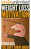 Weight Loss Motivation Strategies You Don't Know About