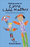 Making Sense of Every Child Matters: Multi-professional Practice Guidance