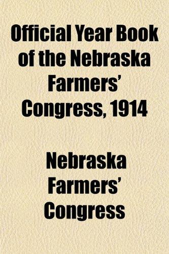Official Year Book of the Nebraska Farmers' Congress, 1914