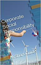 Corporate Social Responsibility: A Short Guide