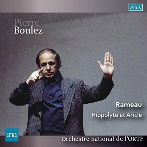 ラモー : 歌劇 「イポリトとアリシ」 (Rameau : Hippolyte et Aricie / Pierre Boulez | Orchestre national de l'ORTF) [2CD] [Live Recording]