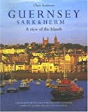 Guernsey, Sark & Herm: A View of the Islands by Masterton, Dallas (2004) Hardcover