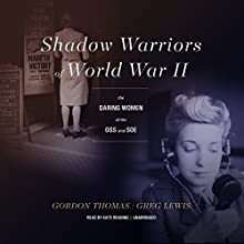 Shadow Warriors of World War II: The Daring Women of the OSS and SOE Audiobook by Gordon Thomas, Greg Lewis Narrated by Kate Reading