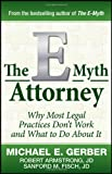 img - for The E-Myth Attorney: Why Most Legal Practices Don't Work and What to Do About It book / textbook / text book