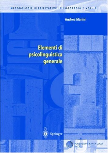 Elementi di psicolinguistica generale (Metodologie Riabilitative in Logopedia) (Italian Edition)