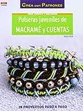Serie Cuentas Y Abalorios. Pulseras Juveniles De Macramé Y Cuentas - Número 60 (Crea Con Patrones)