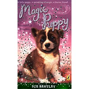 Magic Puppy Friendship Forever Sue Bentley 9780141324784