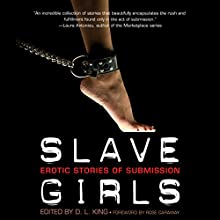 Slave Girls: Erotic Stories of Submission (       UNABRIDGED) by D. L. King, Rose Caraway Narrated by Rose Caraway