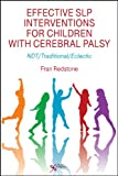 Effective SLP Interventions for Children with Cerebral Palsy: NDT/Traditional/Electic