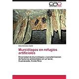 Murciélagos en refugios artificiales: Diversidad de murciélagos y caracterización de factores ambientales en un...