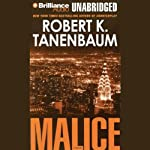 Malice: A Novel (       UNABRIDGED) by Robert K. Tanenbaum Narrated by Mel Foster
