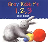 Gray Rabbit's 1,2,3 (0753452529) by Baker, Alan