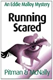 Running Scared (The Eddie Malloy Series) (Volume 4)