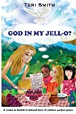 img - for God in My Jell-O? book / textbook / text book