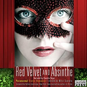 Red Velvet and Absinthe: Paranormal Erotic Romance | [Mitzi Szereto (editor)]