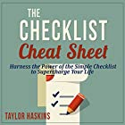 The Checklist Cheat Sheet: How to Harness the Surprising Power of the Simple Checklist to Supercharge Your Life Hörbuch von Taylor Haskins Gesprochen von: Dave Fung