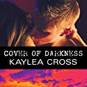 Cover of Darkness Audiobook by Kaylea Cross Narrated by Emily Durante