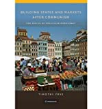 [ Building States and Markets After Communism: The Perils of Polarized Democracy (Cambridge Studies in Comparative Politics (Hardcover)) ] By Frye, Timothy ( Author ) [ 2010 ) [ Hardcover ]