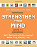 Strengthen Your Mind: Activities for People Concerned About Early Memory Loss, Volume Two