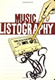Music Listography Journal: Your Life in (Play)lists