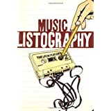Music Listography Journal: Your Life in (Play)listsby Lisa Nola