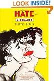 Hate: A Romance: A Novel