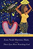img - for Zora Neale Hurston, Haiti, and Their Eyes Were Watching God book / textbook / text book