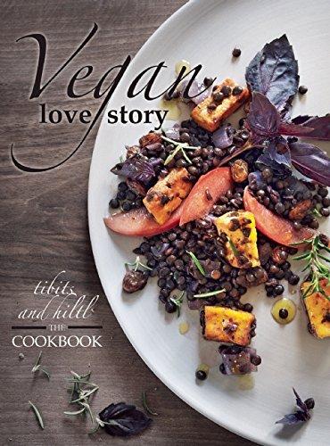 Vegan Love Story: Tibits & Hiltl: The Cookbook