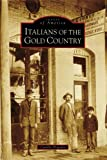 Search : Italians of the Gold Country (Images of America: California)