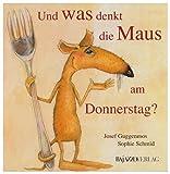 Und was denkt die Maus am Donnerstag? - Josef Guggenmos