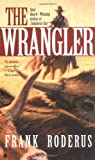 The Wrangler (0425201899) by Roderus, Frank