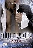 Bullet Catcher: Wade