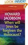 When will Jews be forgiven the Holoca...