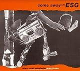 echange, troc Esg - Come Away With Esg