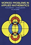 img - for Worked Problems in Applied Mathematics (Dover Books on Mathematics) by Nikolai Nikolaevich Lebedev (2010) Paperback book / textbook / text book