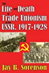 The Life and Death of Trade Unionism...