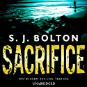 Sacrifice (       UNABRIDGED) by S J Bolton Narrated by Vivien Heilbron