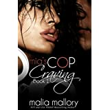 Mia's Cop Craving 1: Police Officer Fantasy (Hot Cop Fantasies) ~ Malia Mallory
