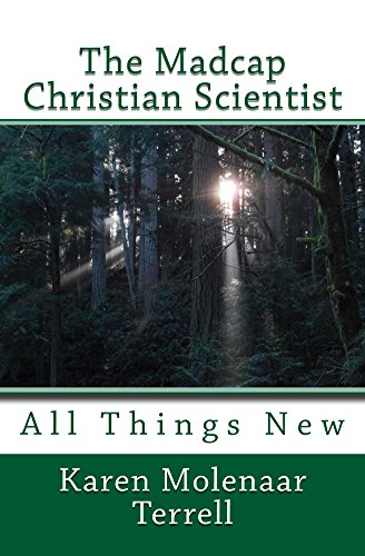 The Madcap Christian Scientist: All Things New