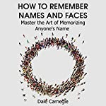How to Remember Names and Faces: Master the Art of Memorizing Anyone's Name | Dale Carnegie