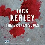 The Broken Souls (       UNABRIDGED) by Jack Kerley Narrated by Stuart Milligan