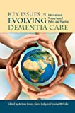 img - for Key Issues in Evolving Dementia Care: International Theory-based Policy and Practice book / textbook / text book