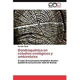 Dendroquímica en estudios ecológicos y ambientales: El caso de los bosques templados de pino-oyamel en la Cuenca...