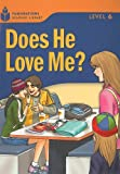 Does He Love Me? (Foundations Reading Library)