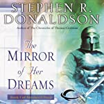 The Mirror of Her Dreams: Volume I of Mordant's Need (       UNABRIDGED) by Stephen R. Donaldson Narrated by Scott Brick