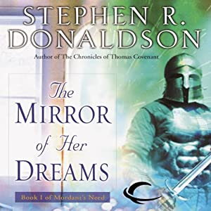 The Mirror of Her Dreams: Volume I of Mordant's Need | [Stephen R. Donaldson]