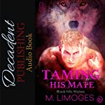 Taming His Mate: Black Hills Wolves, Book 8 | M. Limoges